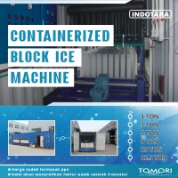 Containerized Block Ice Machined / Mesin Es Balok Industri Tomori