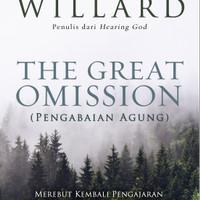 BUKU THE GREAT OMISSION BY DALLAS WILLARD - TERJEMAHAN INDO