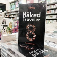 BUKU NOVEL THE NAKED TRAVELER 8 : THE FAREWELL ORIGINAL