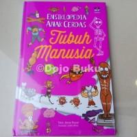 Ensiklopedia Anak Cerdas: Tubuh Manusia by Sophie Crepon