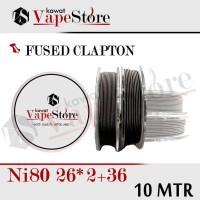 FUSED CLAPTON NI80 26*2+36 |GROSIR 10 METER