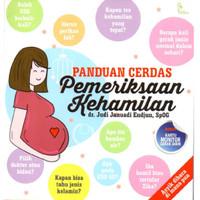 Buku Panduan Ibu Hamil : Panduan Cerdas Pemeriksaan Kehamilan dr Judi