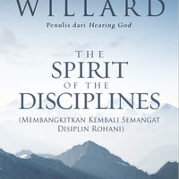 The Spirit Of The Disciplines-Terjemahan (Dallas Willard)