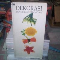 BUKU ORIGINAL - DEKORASI PENGHIAS HIDANGAN