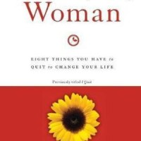 The Emotionally Healthy Woman : Eight Things You Have to Quit to Chang