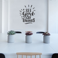 Wall Sticker A4 Quotes See Good In All Things Stiker Cutting Sticker