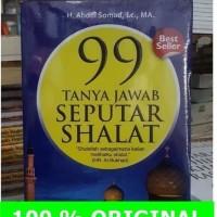 Buku 99 Tanya Jawab Seputar Shalat Original/ 99 Tanya Jawab Shalat