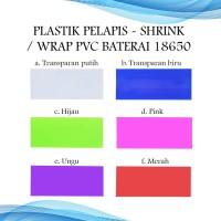 Plastik Pelapis Batre/Baterai - Shrink/Wrap PVC Battery 18650