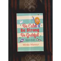BUKU MURAH | BE CALM BE STRONG BE GRATEFUL | WIRDA MANSUR