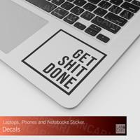 Sticker Cutting Get Shlt Done Macbook Laptop decal Cut Stiker
