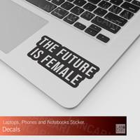Sticker Cutting The Future is Female Macbook Laptop decal Cut Stiker