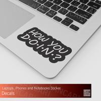 Sticker Cutting how you doin Macbook Laptop decal Cut Stiker