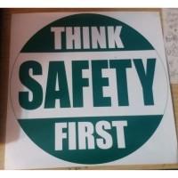 JUAL STICKER SAFETY LABEL SIGN THINK SAFETY FIRST 25CMX25CM K3