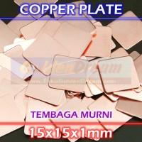 Copper Plate 15x15x1mm Plat Tembaga 15x15mm Heatsink Thermal Pad IC