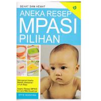 Buku Resep Makanan & Minuman Buku ANEKA RESEP MPASI PILIHAN Sehat dan