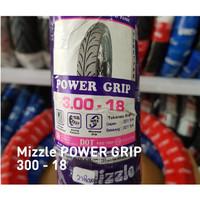 Ban Motor Mizzle 300-18 /3.00-18 TT Ring 18 Power Grip tanpa Ban Dalam