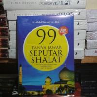 Buku 99 Tanya Jawab Seputar Shalat Penulis Abdul Somad, Lc. MA