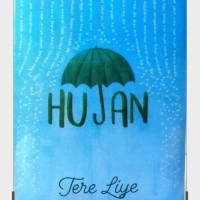 TERE LIYE - HUJAN