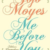 Sebelum Mengenalmu (Me Before You) Cover Baru ( Jojo Moyes )