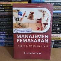 Buku Manajemen Pemasaran, Teori Dan Implementasi