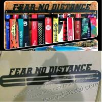 MEDAL HANGER - GANTUNGAN MEDALI - FEAR NO DISTANCE