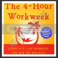 BUKU CETAK - The 4-Hour Workweek: Escape 9-5, Live Anywhere, and Join
