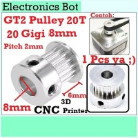 [EBS] GT2 Pulley Timing CNC 20 Teeth Gigi 20T 8mm Lebar 6mm Puley