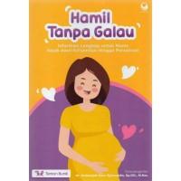 Buku Hamil Tanpa Galau Informasi Kehamilan & Persalinan Teman Bumil