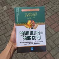 Rasulullah Sang Guru - Meneladani Metode Nabi dalam Mengajar