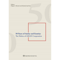 50 Years of Amity and Enmity: The Politics of ASEAN Cooperation