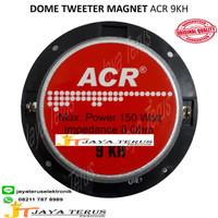 Tweeter ACR 9 KH / Super Dome Tweeter ORI