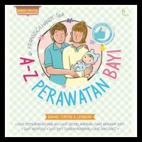 Buku Bimbingan Orang Tua Buku Ibu dan Anak : A Z Perawatan Bayi 700za