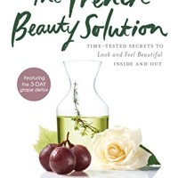 The French Beauty Solution: Time-Tested Secrets to Look and Feel..