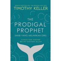 BUKU THE PRODIGAL PROPHETS TIMOTHY KELLER - BHS INDONESIA