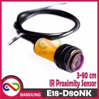 CNC - SENSOR JARAK E18-D80NK ADJUSTABLE INFRARED SENSOR SWITCH 3-80CM