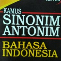 Kamus Sinonim Antonim Bahasa Indonesia Edisi Revisi BK7