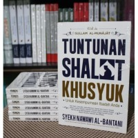 Pedoman Shalat Khusyuk Terjemah Sullamul Munajat Syekh Nawawi Banten