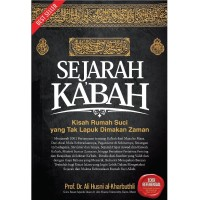 Sejarah Kabah (Hardcover) Menjawab 1001 pertanyaan tentang Ka'bah