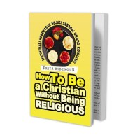 Buku How to Be A Christian Without Being Religious