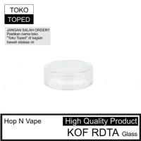 Hop N Vape KOF RDTA Replacement Glass kaca pengganti vape