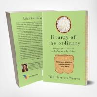 Liturgy of the Ordinary (Liturgi (Kebiasaan) Kehidupan Sehari-hari)