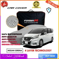Sarung Cover Body Mobil Fusion Premium 4Layer Nissan Serena Waterproof