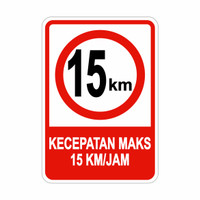 Rambu - rambu Lalu Lintas Batas Kecepatan 15 km/Jam