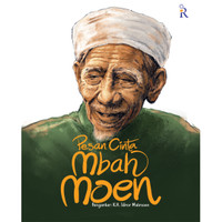 Buku Pesan Cinta Mbah Moen: Nasihat Pilihan KH Maimoen/Maimun Zubair