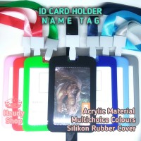 ID CARD HOLDER ACRYLIC WITH SILIKON RUBBER / NAME TAG