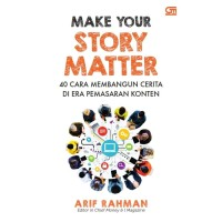 Buku Make Your Story Matter - Arif Rahman