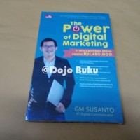 The Power of Digital Marketing by Gm Susanto