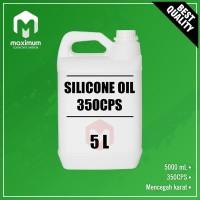 Silicone Oil 350CPS 5 Liter / Minyak Silikon / Pelumas 5 Liter