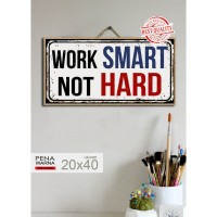 work smart|hiasan pajangan dinding poster |kayu | wall decor