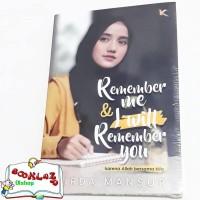 Novel - Remember Me & I Will Remember You - Wirda Mansur